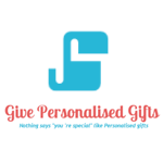Give Personalised Gifts