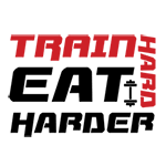 Train Hard Eat Harder